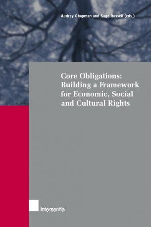 Core Obligations: Building a Framework for Economic, Social and Cultural Rights