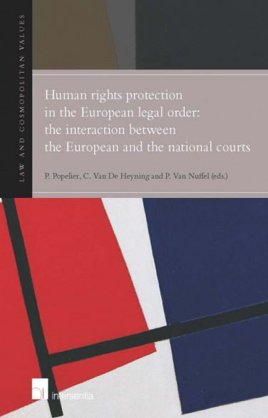 Human rights protection in the European legal order: The interaction between the European and the national courts
