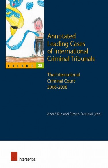 Annotated Leading Cases of International Criminal Tribunals - volume 39