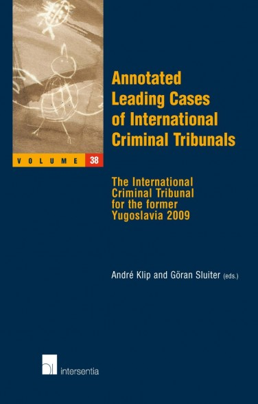 Annotated Leading Cases of International Criminal Tribunals - volume 38