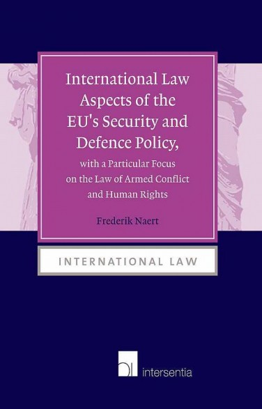 International Law Aspects of the EU's Security and Defence Policy, with a Particular Focus on the Law of Armed Conflict