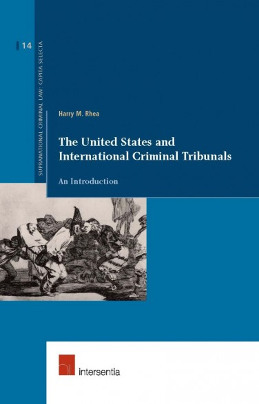 The United States and International Criminal Tribunals