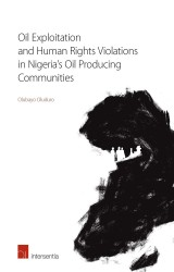 Oil Exploitation and Human Rights Violations in Nigeria's Oil Producing Communities