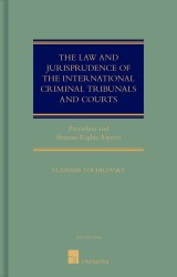 The Law and Jurisprudence of the International Criminal Tribunals and Courts