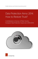 Data Protection anno 2014: How to Restore Trust?