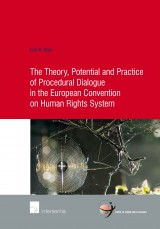 The Theory, Potential and Practice of Procedural Dialogue in the European Convention on Human Rights System