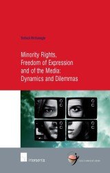 Minority Rights, Freedom of Expression and of the Media: Dynamics and Dilemmas
